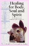 Healing For Body, Soul And Spirit by Dr. Michael Evans and Iain Rodger